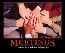 Meetings: None of us is as dumb as all of us.