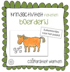 Kringactiviteit rekenen - Suiker voor het paard (coöperatieve werkvorm) | Thema BOERDERIJ Role Play Areas, Dutch Language, Farm Kids, Farm Activities, Montessori Education, Back 2 School, Primary School, Spring, Teaching