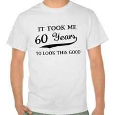 Good funny 60th Birthday T-shirt we are given they also recommend where is the best to buyThis Deals          	Good funny 60th Birthday T-shirt Online Secure Check out Quick and Easy...