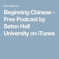 Beginning Chinese - Free Podcast by Seton Hall University on iTunes