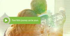 Their Reliv journey can be yours. (link to 'Don't Just Live. Reliv.' video)