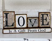 Love, Is a Gift from God SOLD