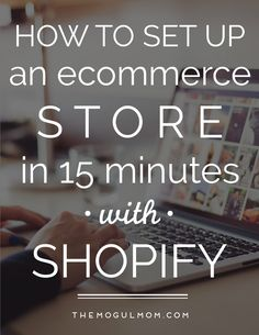 Set Up an E-Commerce Store in 15 Minutes with Shopify