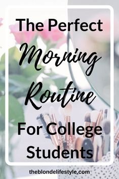 Mornings are never easy in college! My first semester I always had a hard time getting up in the morning and getting anything accomplished, but that's not the case now! Make the perfect morning routine for your college needs! --theblondelifestyle.com