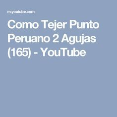 Como Tejer Punto Peruano 2 Agujas (165) - YouTube