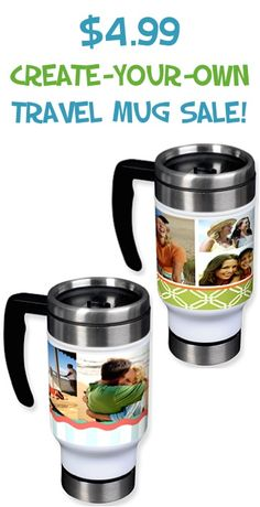 $4.99 Create-Your-Own Photo Travel Mug Sale! {+ s/h} - these make such fun gifts, too!