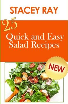 25 Quick and Easy Salad Recipes ~ Kindle Purchase Price: $1.99 Prime Members: $FREE$ (borrow for free from your Kindle)
