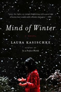 Mind of Winter: A Novel by Laura Kasischke. Fiction   Mystery   Thriller [2015]