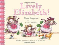 Lively Elizabeth!: What Happens When You Push: Mara Bergman, Cassia Thomas: