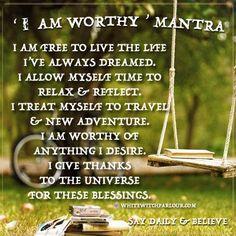 I am worthy mantra I Am Worthy, Think And Grow Rich, Spiritus, White Witch, Daily Prayer, Daily Mantra, Positive Thoughts, Spiritual Thoughts, Spiritual Path