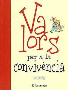 Valors per a la convivència, d' Esteve Pujol Conte, Calm, Signs, Being Happy, Libros, Parents, Shop Signs, Sign