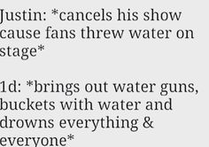 That's the difference between Justin and 1D