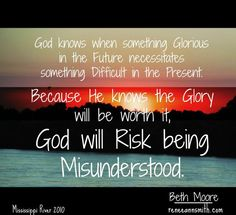 When God risks being misunderstood. Beth Moore. | Quotes and such....