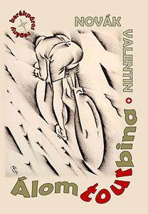 Novák Valentin: Álomtourbina - Kerékpáros regény