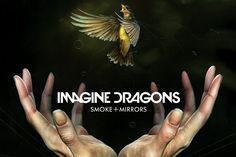 Uscita di Smoke and Mirrors - Imagine Dragons