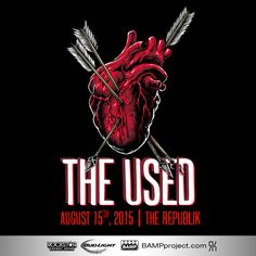 The Used /  Saturday, August 15th / The Republik / Tickets available now at BAMPProject.com / #TheUsedHI