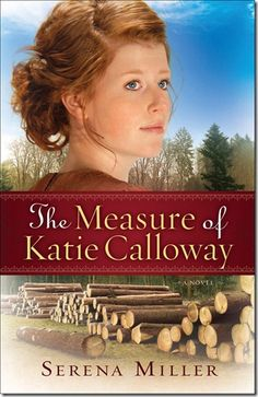 The Measure of Katie Calloway, by Serena Miller