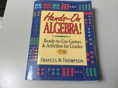 HANDS-ON ALGEBRA, READY-TO-USE GAMES & ACTIVITIES, GRADES 7-12, NEW #Textbook