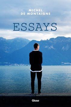 Charles de Montaigne, Essays | Read on Glose