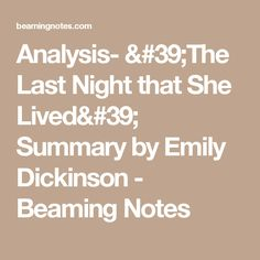 a peaceful death in the last night that she lived by emily dickinson Enjoy the best emily dickinson quotes at brainyquote quotations by emily dickinson, american poet, born december 10, 1830 share with your friends.