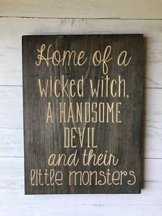 Home of a Wicked Witch A Handsome Devil and Their Little