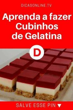 Cubinhos de gelatina | Aprenda a fazer os Cubinhos de Gelatina | Sobremesa diferente, mas bonita e deliciosa: