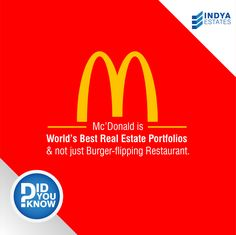 Most people don't realize it but McDonald's is not a burger-flipping restaurant chain; it is one of the world's best real estate portfolios. Franchises do the burger flipping and McDonald's gets paid handsomely for owning the best commercial real estate all over the world. #IndyaEstates