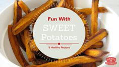 Here's 5 sweet potato recipes that your kids will love.