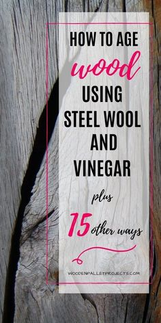 In this article, we'll show you how to age wood using steel wool and vinegar. You can get that old barn look for your upcycling project in just a few simple steps! Plus 15 other ways to make the wood distressed or weathered in no time. Click through to learn more!