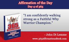 """Enjoy Today's Affirmation of the Day for January 4, 2017...Day *4* of the Year...""""I am Confidently Walking Strong as a Confident Why Warrior!"""" - Say It Out Loud NOW!:"""