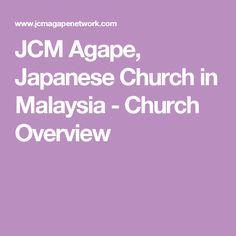 JCM Agape, Japanese Church in Malaysia - Church Overview