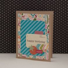 n2s : leave the bkgrd plain (skip the number paper)...Birthday Card by Jane Doyle via Jillibean Soup Blog