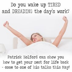 Always tired? Wake up everyday feeling drained and dreading the day? Come to Patrick's seminar to find out how you can transform yourself into someone that has boundless energy all the time. Health Goals, Health And Wellness, Waking Up Tired, Feeling Drained, Always Tired, Dreads, Wake Up, How To Find Out, Stress