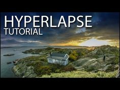 Complete Hyperlapse Tutorial - Start to Finish - YouTube