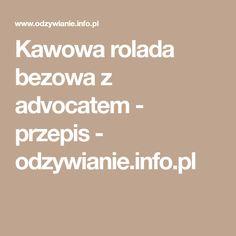 Kawowa rolada bezowa z advocatem - przepis - odzywianie.info.pl