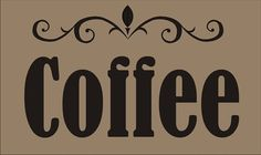 Stencil Coffee flourish kitchen cooking image and lettering combined are approx. x 8 inches Custom Stencils, Sign Stencils, Stencil Designs, Coffee Stencils, Outdoor Wall Art, Stencil Material, Favorite Paint Colors, Sign Maker, Coffee Signs