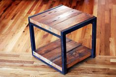 Gorgeous end table on Etsy. Steel frame with reclaimed wood from a collapsed 1800s schoolhouse in Oregon.