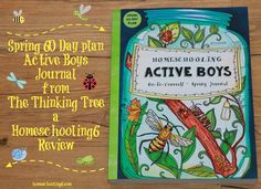 Homeschooling 6: The Thinking Tree Active Boys Spring Journal (Review)