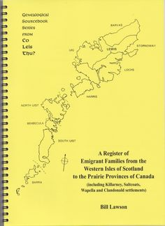 A Register of Emigrant Families from the Western Isles of Scotland to the Prairie Provinces of Canada