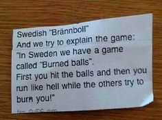 I'm Swedish, I can state that this is a pretty good explanation<<absolutely True Quotes, Funny Quotes, Funny Memes, Hilarious, Jokes, Swedish Quotes, Proverbs Quotes, Lol, Funny As Hell
