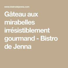 Gâteau aux mirabelles irrésistiblement gourmand - Bistro de Jenna
