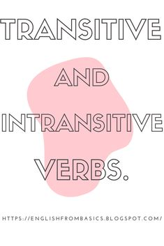 Transitive and Intransitive Verbs English Grammar Basic, English Vocabulary, Teaching English, Middle School Writing Prompts, Writing Skills, Intransitive Verb, College Admission Essay, Middle School English, Teaching Grammar