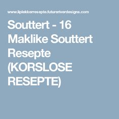 Souttert - 16 Maklike Souttert Resepte (KORSLOSE RESEPTE) Clean Eating Menu, Chocolate Cake With Coffee, Biltong, Savory Tart, South African Recipes, Quiche Recipes, Casserole Recipes, Dinner Dishes, Savoury Dishes