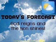 "Rain, shine, or snow. ""Today's Forecast: God reigns and the Son shines."" For church! Religious Bulletin Boards, Bible Bulletin Boards, Christian Bulletin Boards, School Bulletin Boards, Sisters In Christ, Prayer Room, For Facebook, Love The Lord, Bible Lessons"