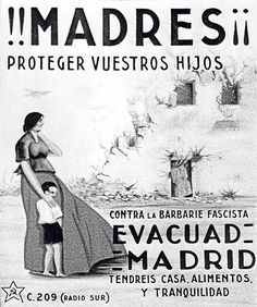 Reproduction of a poster urging Madrid inhabitants, especially mothers and their children, to leave the Spanish capital past Franco's troops… Frente Popular, Spanish Sides, Spanish Posters, Spain Images, Spanish Woman, Beneath The Surface, Children Images, The Republic, Allegedly