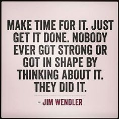 Make time for it quotes quote strong fitness workout motivation shape exercise motivate fitness quote fitness quotes workout quote workout quotes exercise quotes