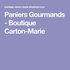 Paniers Gourmands - Boutique Carton-Marie