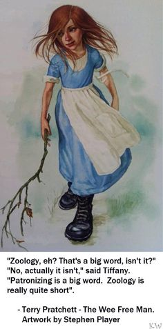 Tiffany Aching.  The Wee Free Men, Discworld quote by Sir Terry Pratchett. Artwork by Stephen Player. By Kim White.