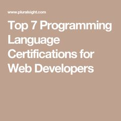 Top 7 Programming Language Certifications for Web Developers