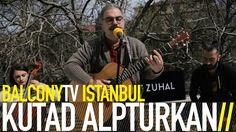 KUTAD ALPTÜRKAN - İSTEMEM İSTANBUL (BalconyTV)